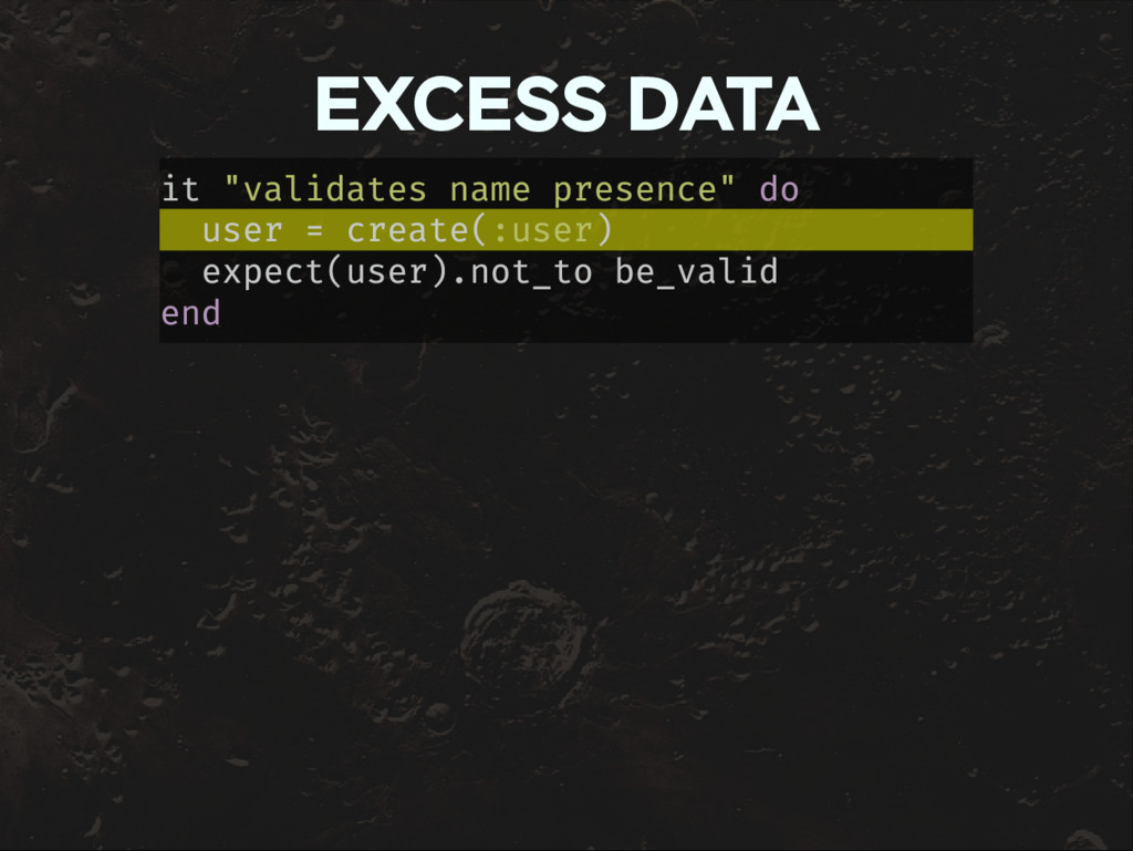 """EXCESS DATA it """"validates name presence"""" do use..."""