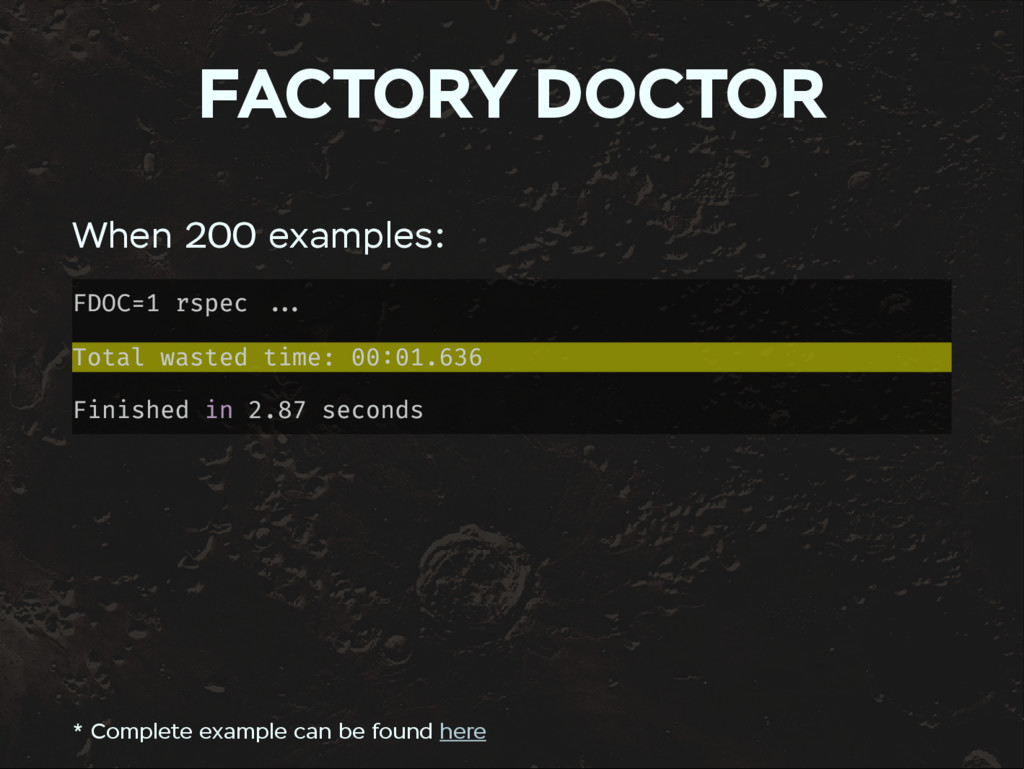 FACTORY DOCTOR When 200 examples: FDOC=1 rspec ...