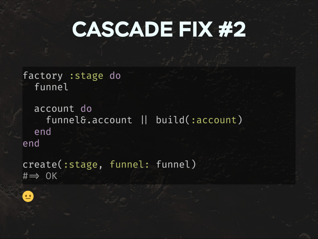 CASCADE FIX #2 factory :stage do funnel account...