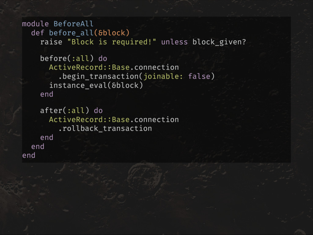 """module BeforeAll def before_all(&block) raise """"..."""