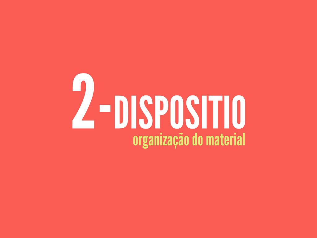 2-DISPOSITIO organização do material
