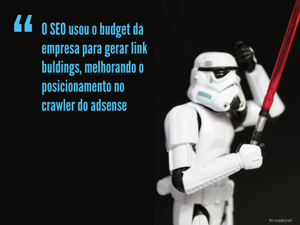 """""""O SEO usou o budget da empresa para gerar link..."""