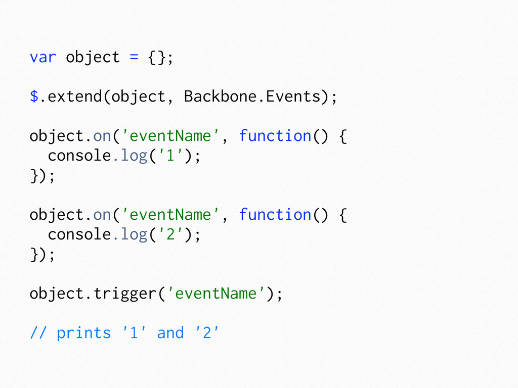var object = {}; $.extend(object, Backbone.Even...