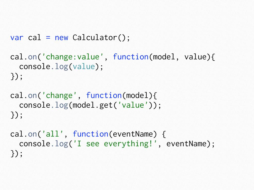 var cal = new Calculator(); cal.on('change:valu...