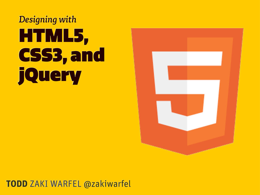 Designing with HTML5, CSS3, and jQuery TODD ZAK...