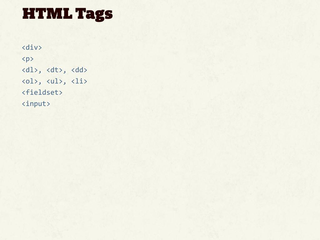 HTML Tags <div> <p> <dl>, <dt>, <dd> <ol>...