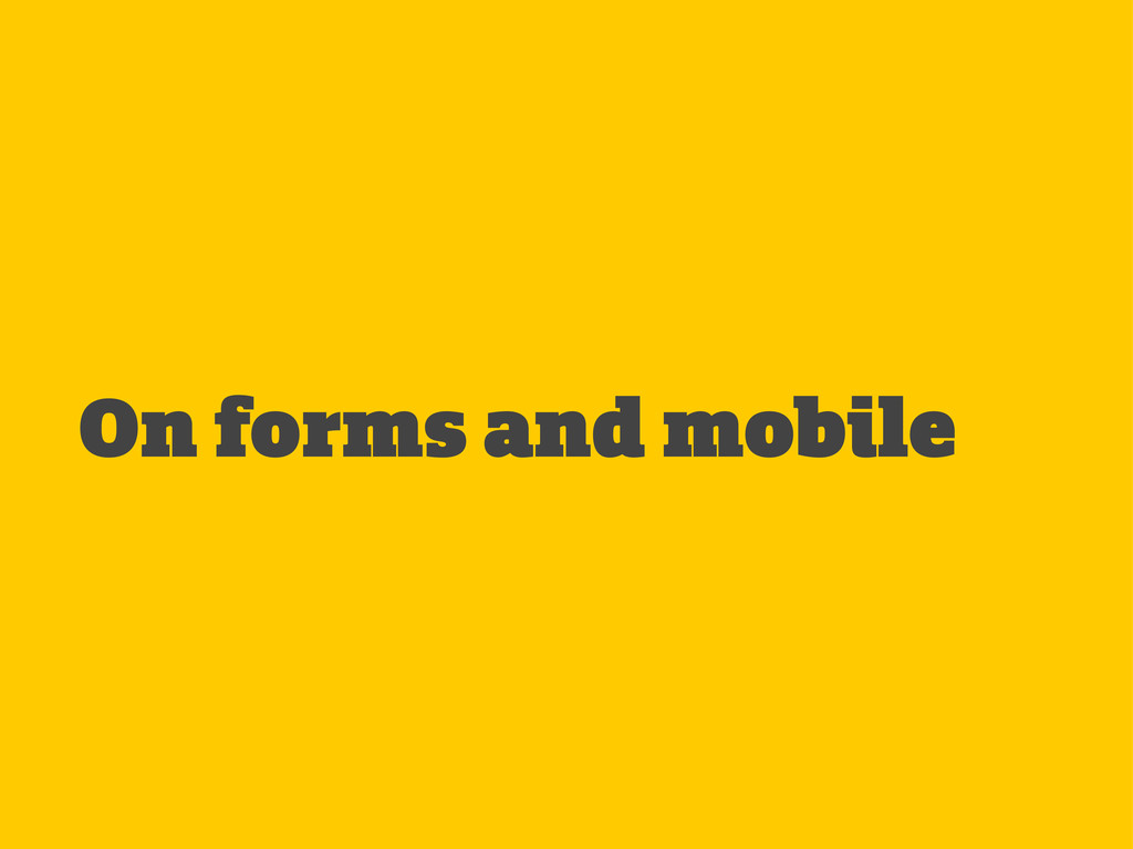 On forms and mobile