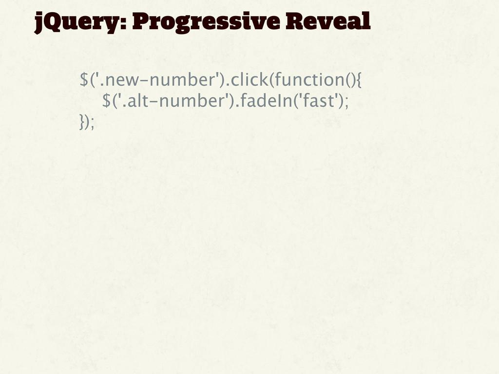 jQuery: Progressive Reveal   $('.new-number')...