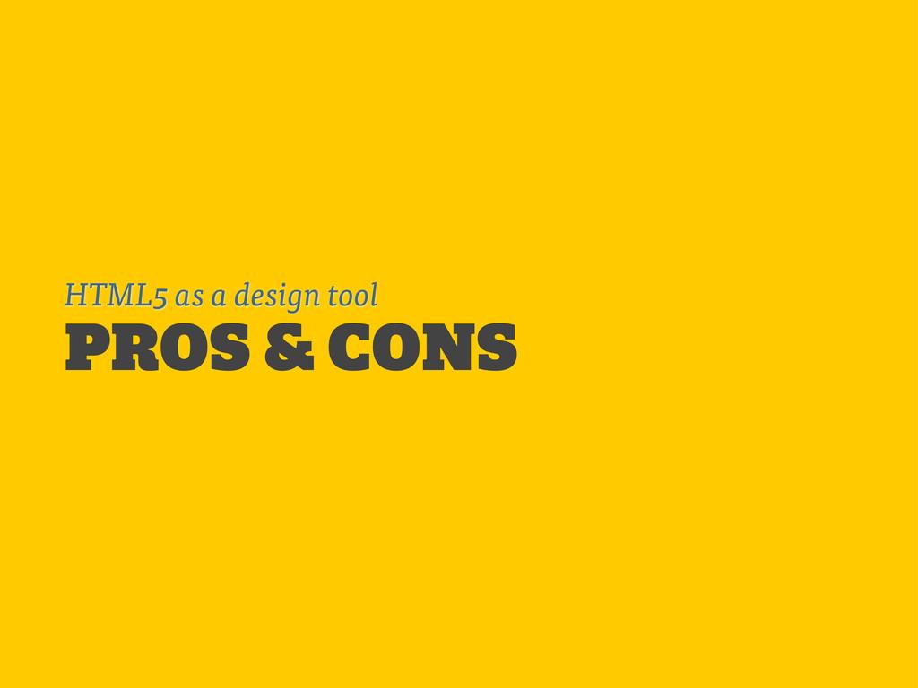 HTML5 as a design tool PROS & CONS