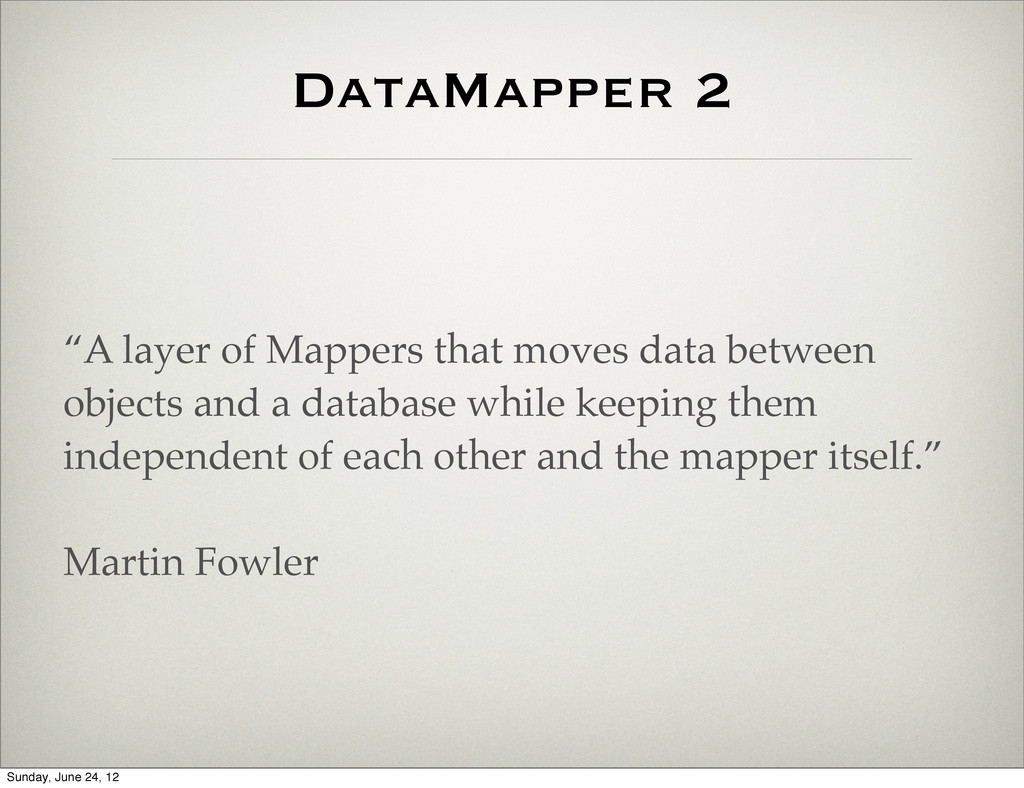 "DataMapper 2 ""A layer of Mappers that moves dat..."