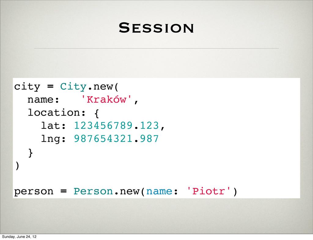 Session city = City.new( name: 'Kraków', locati...