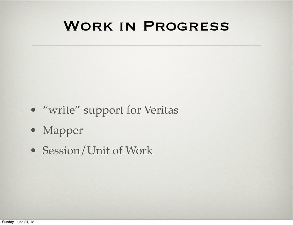 "Work in Progress • ""write"" support for Veritas ..."
