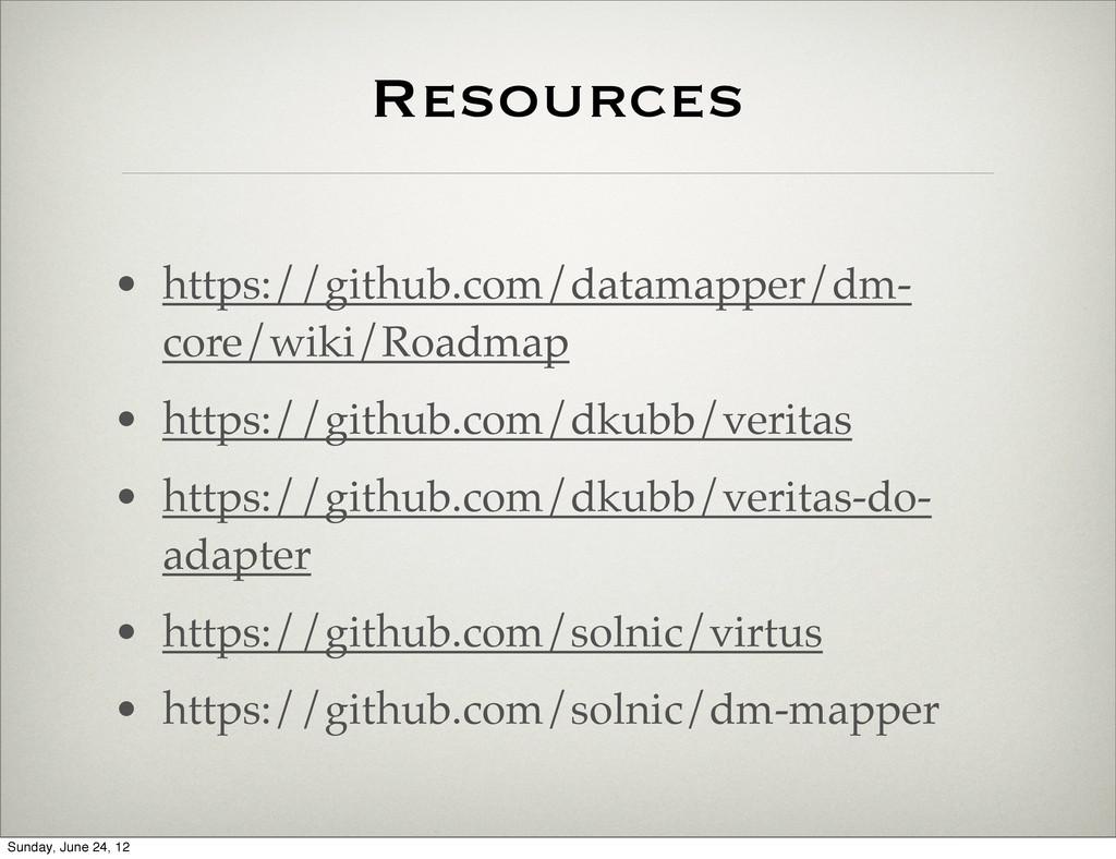 Resources • https://github.com/datamapper/dm- c...