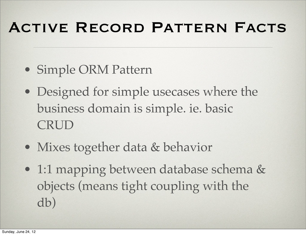 Active Record Pattern Facts • Simple ORM Patter...