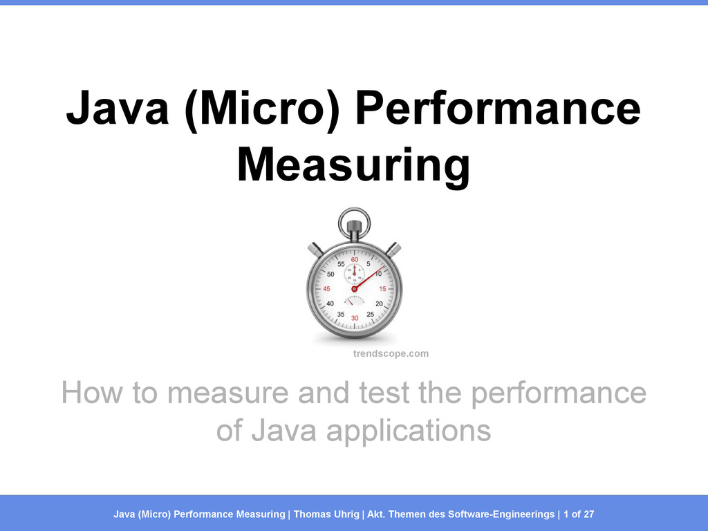 Java (Micro) Performance Measuring How to measu...