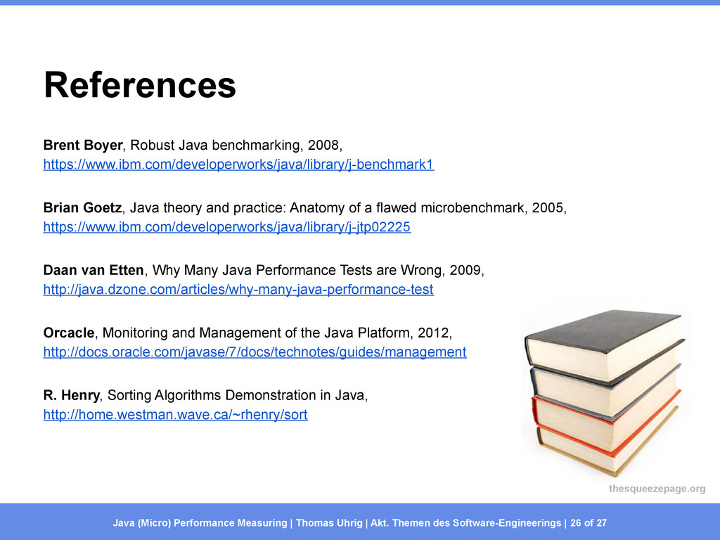 References Brent Boyer, Robust Java benchmarkin...