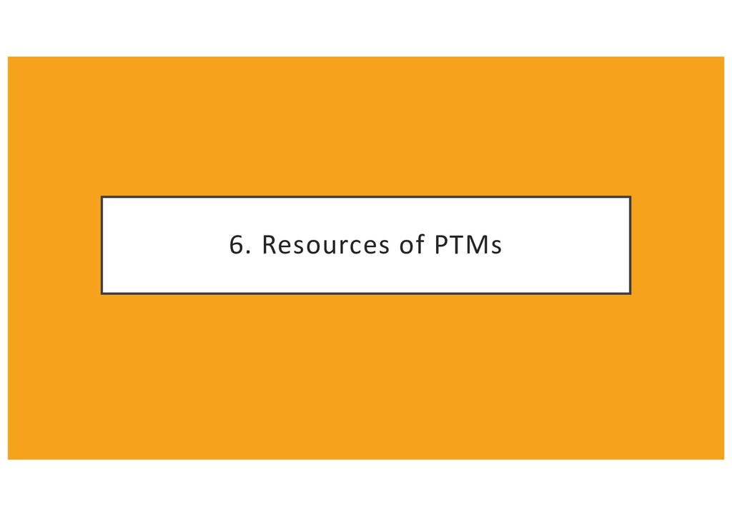 6. Resources of PTMs