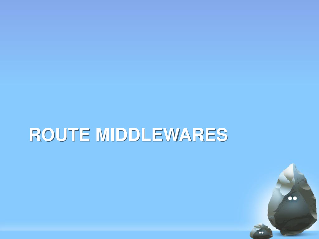 ROUTE MIDDLEWARES