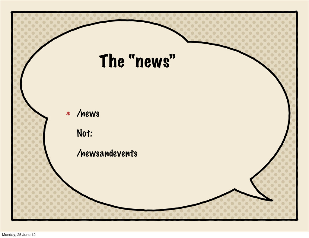 "The ""news"" /news Not: /newsandevents Monday, 25..."