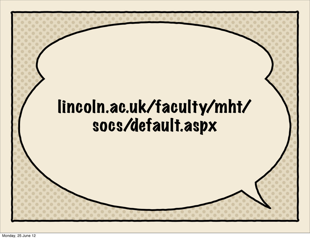 lincoln.ac.uk/faculty/mht/ socs/default.aspx Mo...