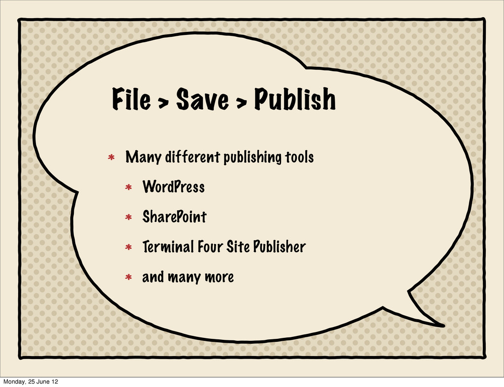 File > Save > Publish Many different publishing...