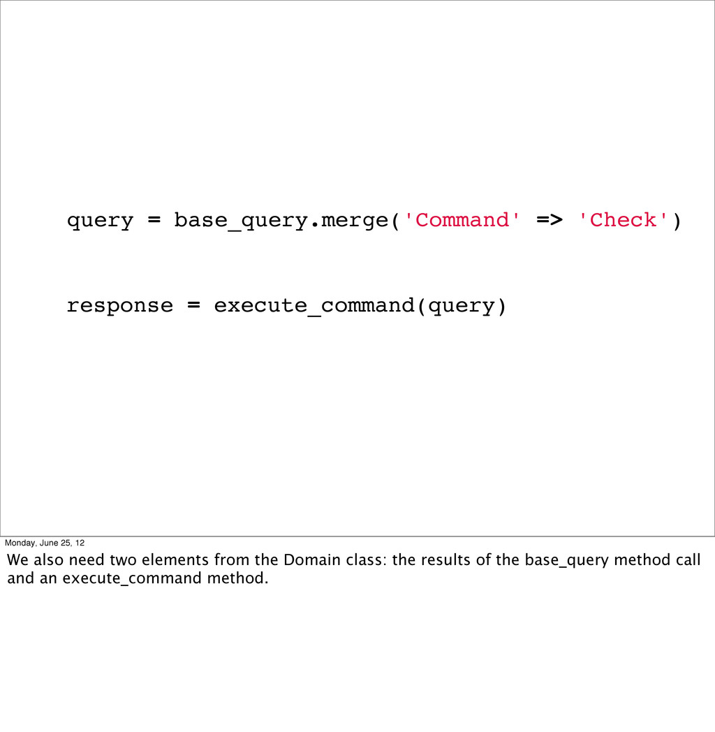 query = base_query.merge('Command' => 'Check') ...