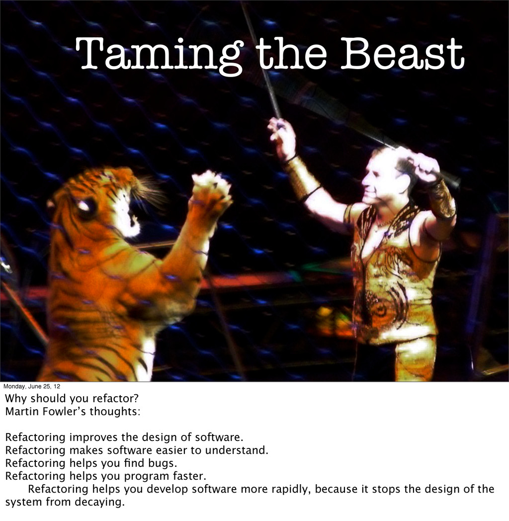 Taming the Beast Monday, June 25, 12 Why should...