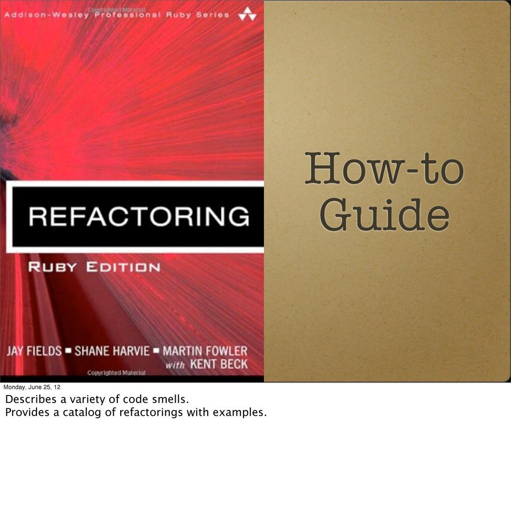 How-to Guide Monday, June 25, 12 Describes a va...