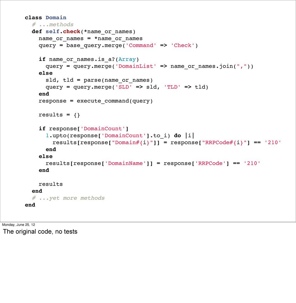 class Domain # ...methods def self.check(*name_...
