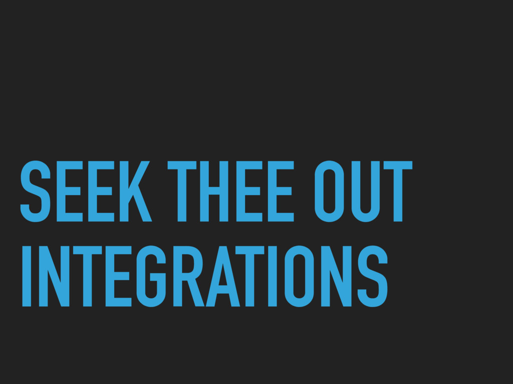SEEK THEE OUT INTEGRATIONS