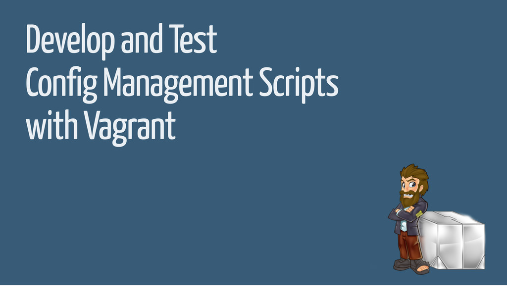 Develop and Test Config Management Scripts with...
