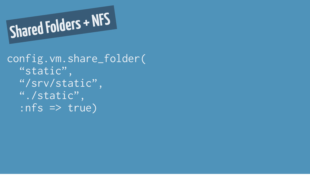 "config.vm.share_folder( ""static"", ""/srv/static""..."