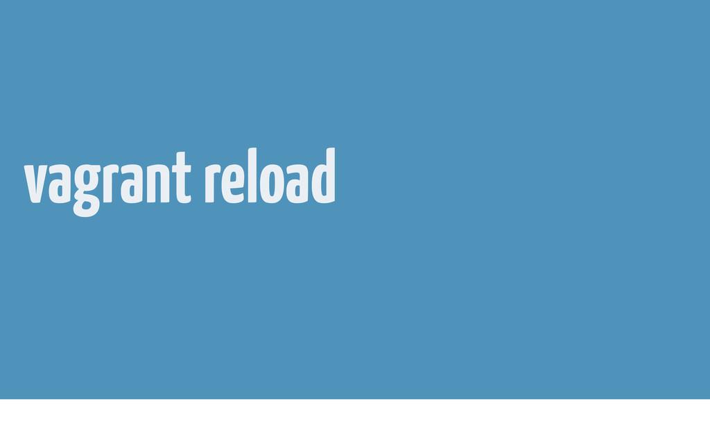 vagrant reload