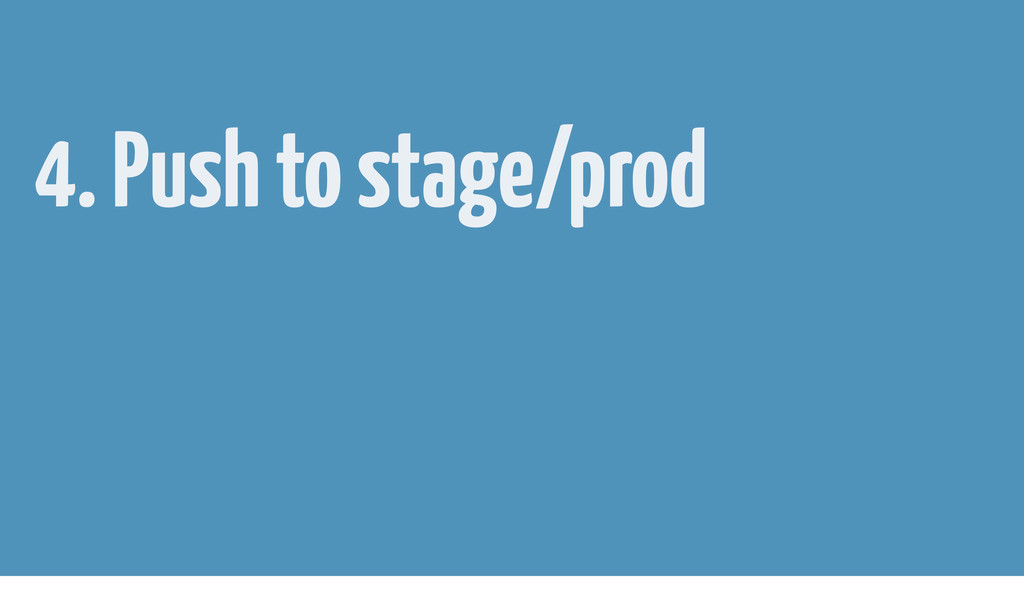 4. Push to stage/prod