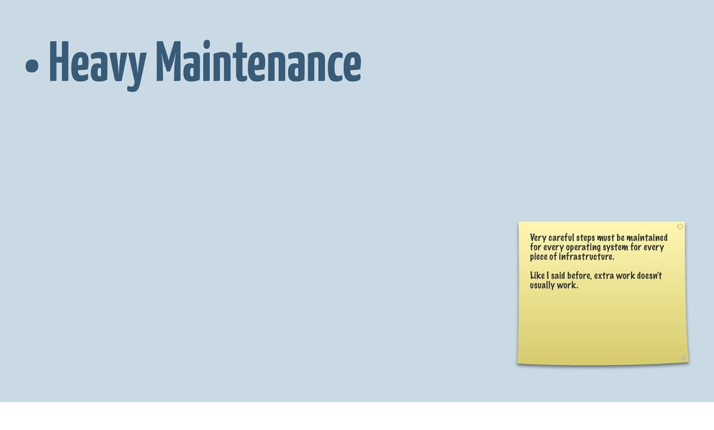• Heavy Maintenance Very careful steps must be ...