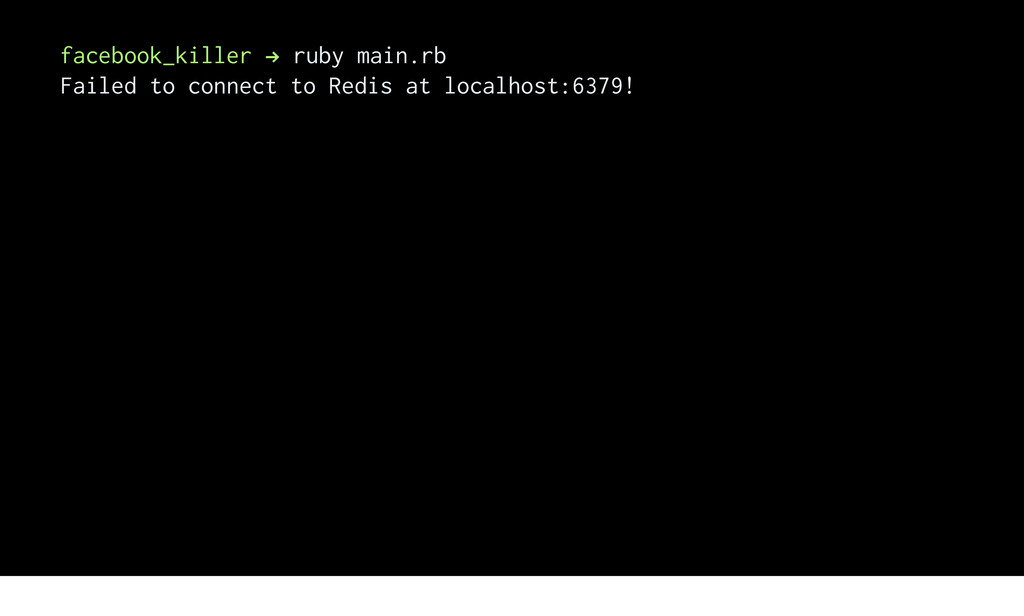 facebook_killer ! ruby main.rb Failed to connec...