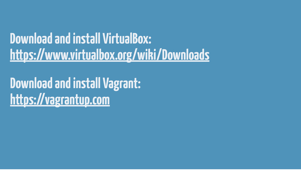 Download and install VirtualBox: https://www.vi...
