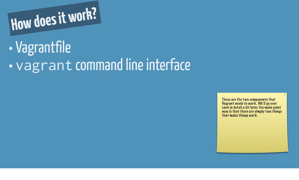 How does it work? • Vagrantfile • vagrant comma...