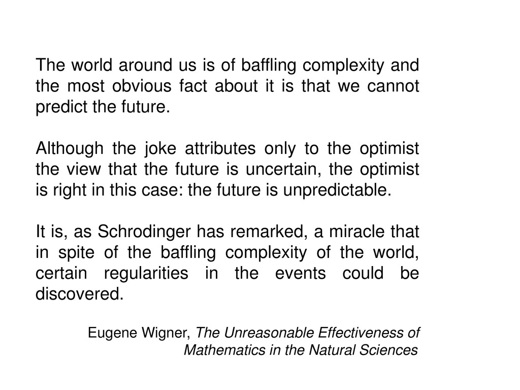 The world around us is of baffling complexity a...