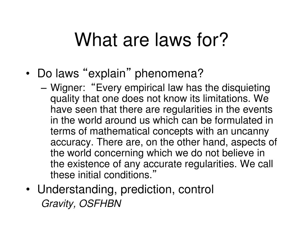 """What are laws for? • Do laws """"explain"""" phenomen..."""