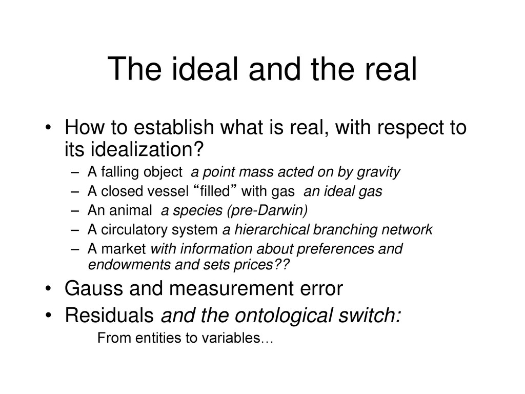 The ideal and the real • How to establish what ...