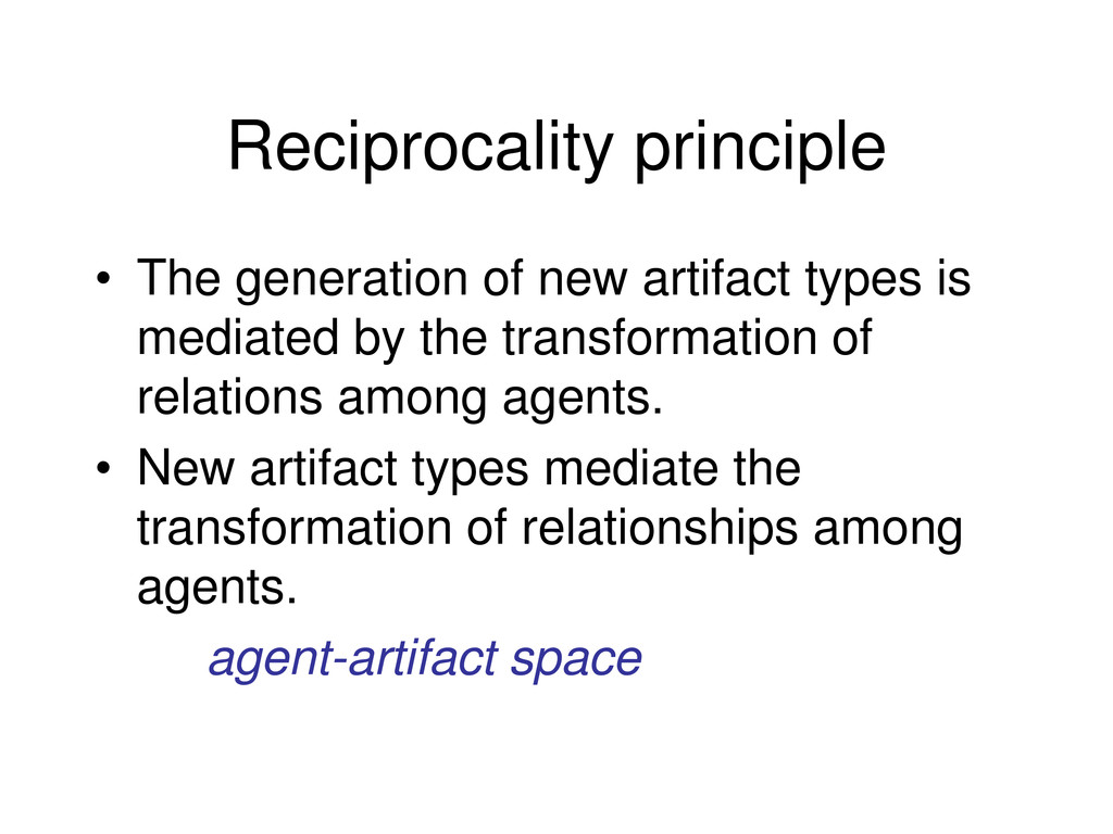 Reciprocality principle • The generation of new...