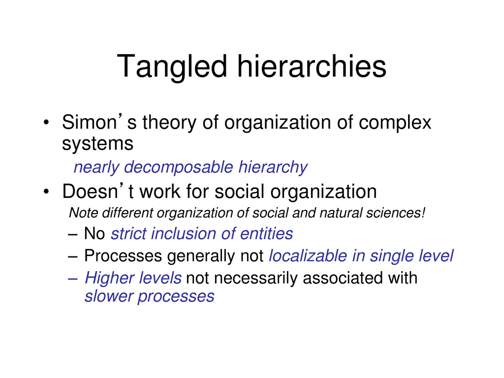 Tangled hierarchies • Simon's theory of organiz...