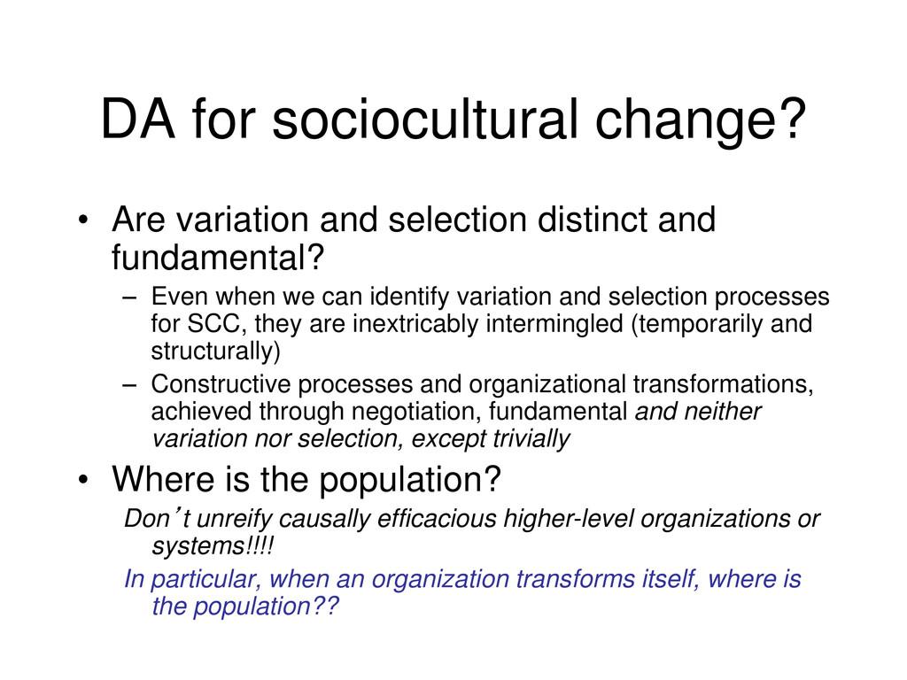 DA for sociocultural change? • Are variation an...