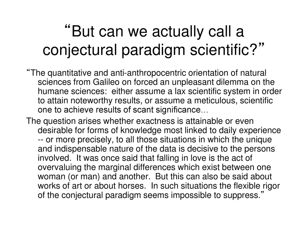 """""""But can we actually call a conjectural paradig..."""