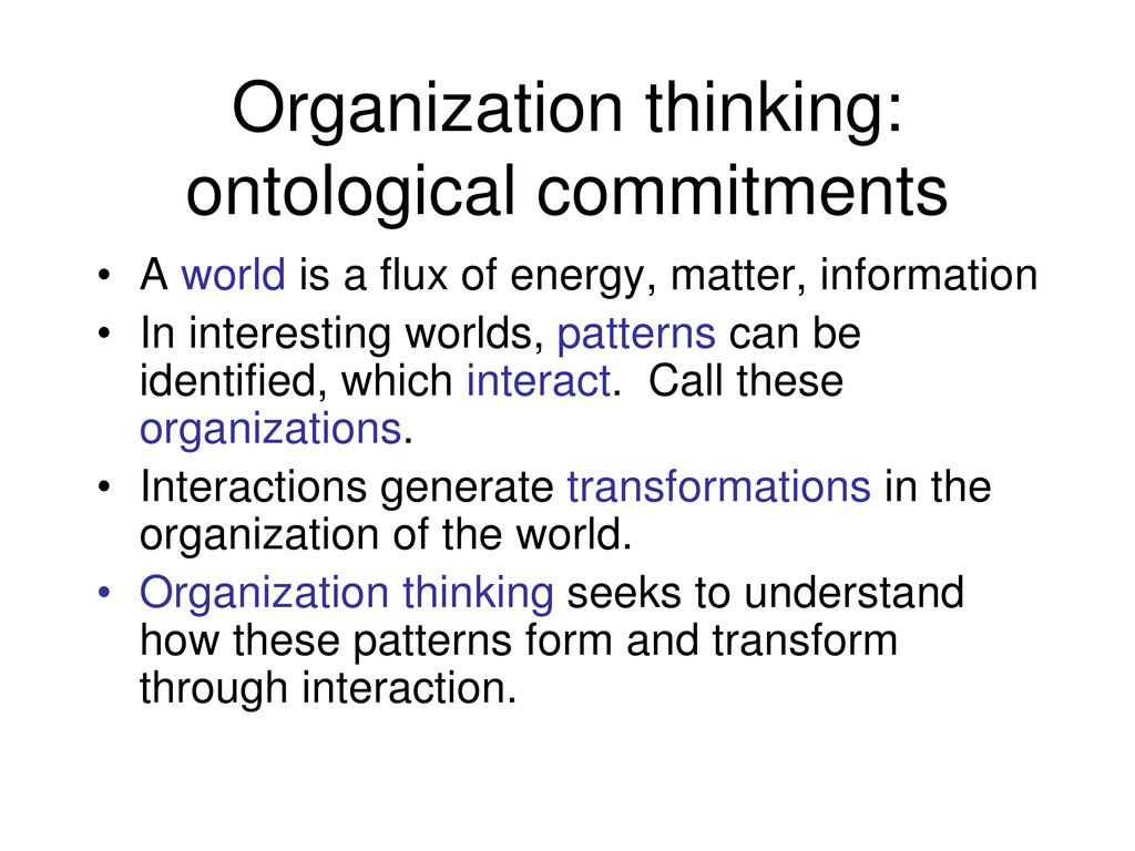 Organization thinking: ontological commitments ...