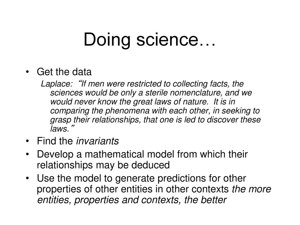 """Doing science… • Get the data Laplace: """"If men ..."""