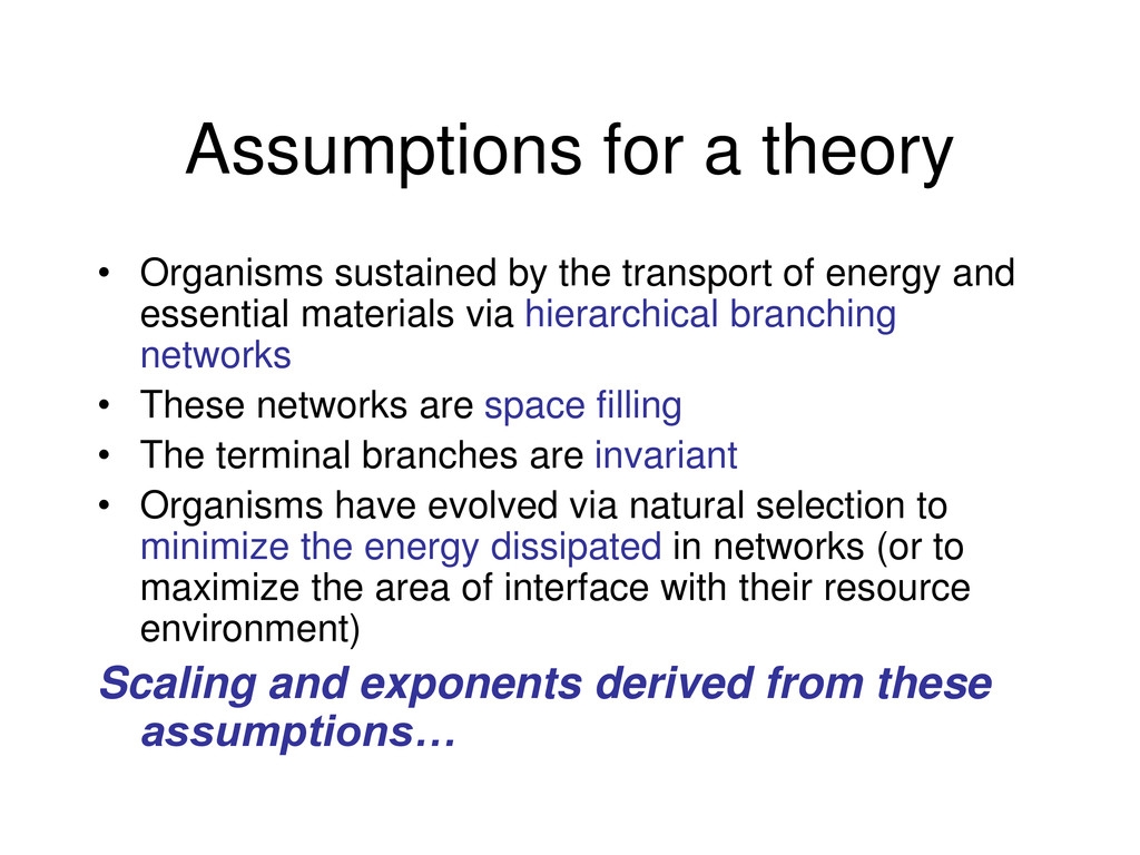 Assumptions for a theory • Organisms sustained ...