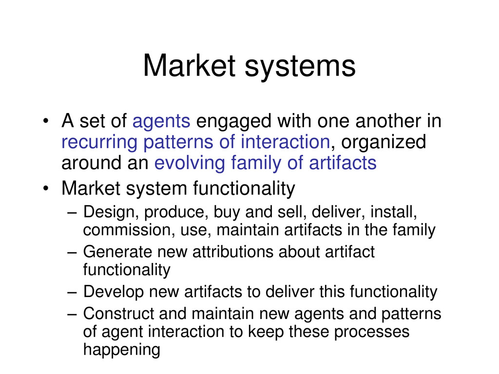 Market systems • A set of agents engaged with o...