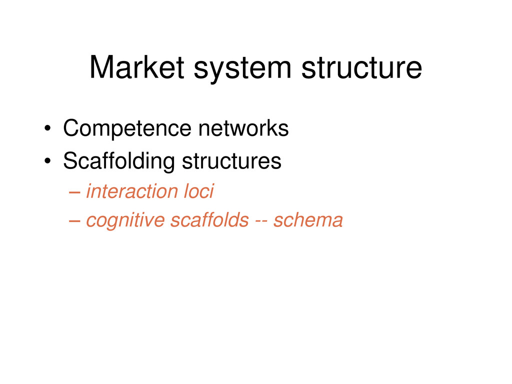 Market system structure • Competence networks •...